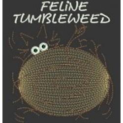 FELINE TUMBLEWEED